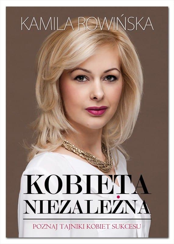 Książka: Kobieta Niezależna. Poznaj tajniki kobiet sukcesu!