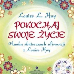 Książka: Pokochaj swoje życie. Nauka skutecznych afirmacji z Louise Hay. – Louise Hay