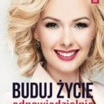 Buduj Życie Odpowiedzialnie i Zuchwale - okładka książki Kamili Rowińskiej
