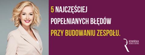 Webinarium z Kamilą Rowińską na temat budowania zespołu! – nagranie VOD