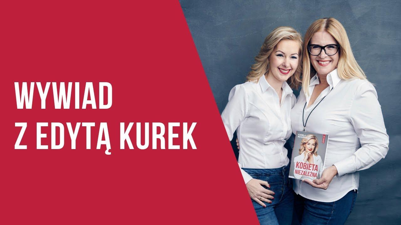 Jak zbudować swoją karierę zawodową Kamila Rowińska Edyta Kurek
