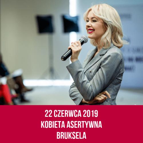 22 czerwca 2019 r. Konferencja: Kobieta Asertywna – Bruksela – Standard
