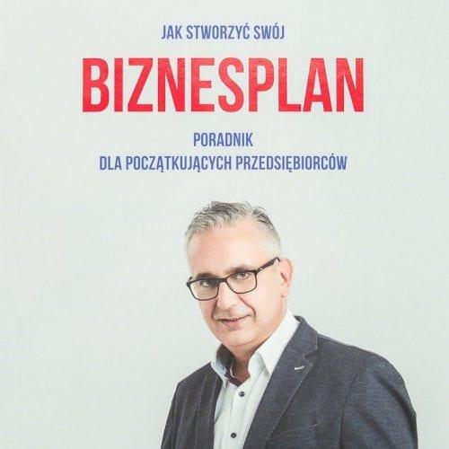 Jak stworzyć swój biznesplan Mariusz Mszyca