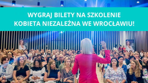 Wygraj szkolenie #KobietaNiezalezna we Wrocławiu!
