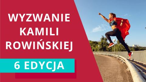 WYZWANIE Kamili Rowińskiej – etap 1/4