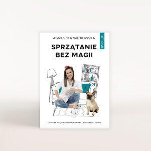 Sprzątanie bez magii Agnieszka Witkowska