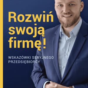 Rozwiń swoją firmę Marcin Kokoszka