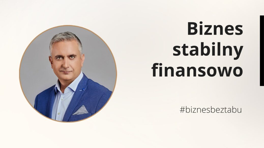 Bezpieczna i stabilna finansowo firma Biznes bez Tabu
